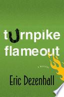 Turnpike Flameout