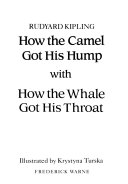 How the camel got his hump and the whale got his throat