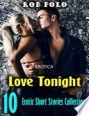 Erotica  Love Tonight  10 Erotic Short Stories Collection