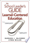 The School Leader s Guide to Learner Centered Education