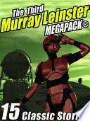 The Third Murray Leinster Megapack 15 Classic Stories