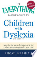 The Everything Parent s Guide to Children with Dyslexia