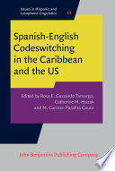 Spanish English Codeswitching in the Caribbean and the US