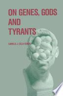 On Genes  Gods and Tyrants