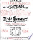 Annales ecclesiae danicae diplomatici, oder Nach ordnung der jahre abgefassete und mit urkunden belegte kirchen-historie des reichs Dånnemarck mit mo̊glichster sorgfalt zusammen getragen von Erich Pontoppidan