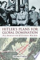 Hitler s Plans for Global Domination
