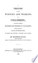 A treatise on the winning and working of collieries