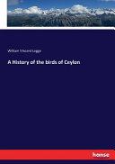 A History Of The Birds Of Ceylon