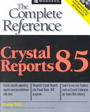 Crystal Reports 8 5  The Complete Reference