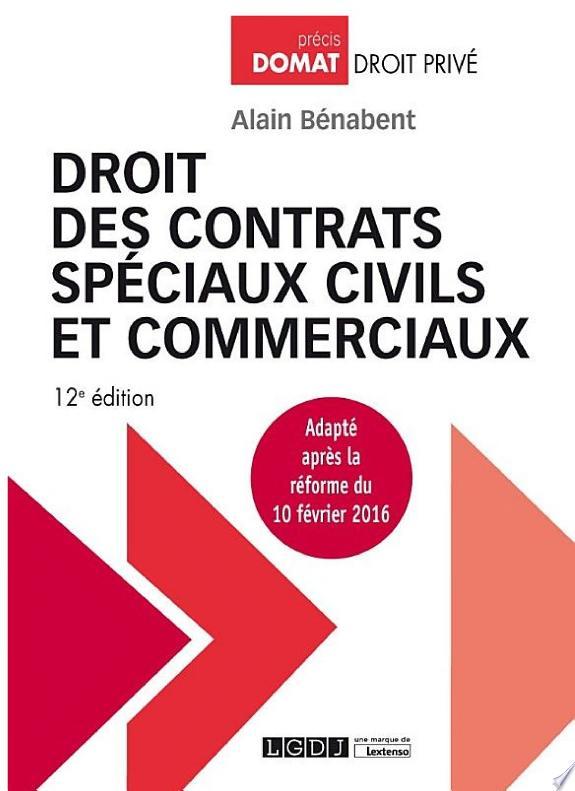 Droit des contrats spéciaux civils et commerciaux / Alain Bénabent,....- Issy-les-Moulineaux : LGDJ , DL 2017