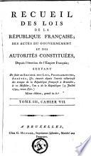 Receuil des lois de la République Française, des actes du gouvernement et des autorités constituées depuis l'érection de l'Empire Français