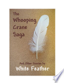 The Whooping Crane Saga and Other Stories