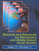 Methods and Resources for Elementary and Middle school Social Studies