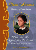 The Diary Of Emma Simpson When Will This Cruel War Be Over Gordonsville Virginia 1864