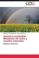 Química sostenible. Metátesis de hules y aceites naturales