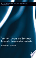 Teachers    Unions and Education Reform in Comparative Contexts