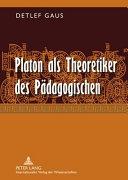 Platon als Theoretiker des Pädagogischen