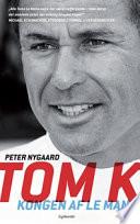 Tom K - kongen af Le Mans