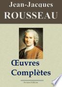 Jean Jacques Rousseau   Oeuvres compl  tes     93 titres  Nouvelle   dition enrichie