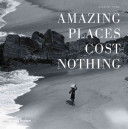 Amazing Places Cost Nothing : destinations free of branding, signposts, and...