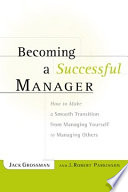 Becoming a Successful Manager To Help Neophyte Managers Make The