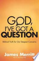God  I ve Got a Question