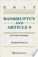 Bankruptcy and Article 9 2017 Statutory Supplement