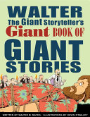 Walter The Giant Storyteller S Giant Book Of Giant Stories