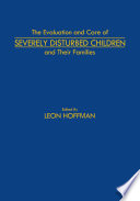 The Evaluation and Care of Severely Disturbed Children and Their Families
