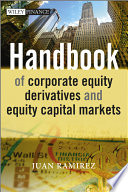 Handbook of Corporate Equity Derivatives and Equity Capital Markets