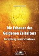 Die Erbauer des Goldenen Zeitalters