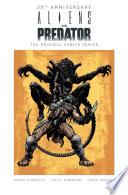 Aliens Vs  Predator  The Original Comics Series  30th Anniversary Edition  Book PDF