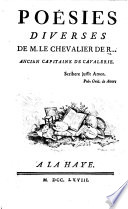 Poésies diverses de M. le Chevalier de R..., ancien capitaine de cavalerie. [The dedicatory verse signed: L. C. D. R.]