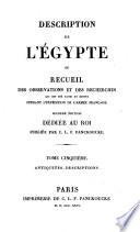Description de l'Egypte ou Recueil des observations et des recherches qui ont été faites en Egypte pendant l'expédition de l'armée française