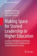 Making Space for Storied Leadership in Higher Education Book