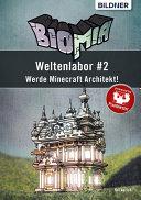 BIOMIA – Weltenlabor #2: Werde Minecraft Architekt!