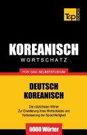 Wortschatz Deutsch-Koreanisch Fur Das Selbststudium - 9000 Worter