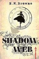 Shadow Web by N. M. Browne