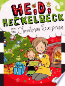 Heidi Heckelbeck And The Christmas Surprise : more than magic to restore...