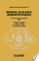 Municipal Solid Waste Incinerator Residues : the management of incinerator residues. background...