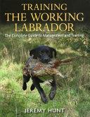 Training the Working Labrador