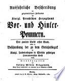 Ausführliche Beschreibung des gegenwartigen Zustandes des königl. preußischen Herzogthums Vor- und Hinter-Pommern