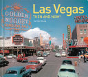 Las Vegas: Then and Now(r) From A Desert Railroad Outpost