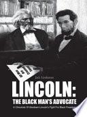 LINCOLN: THE BLACK MAN'S ADVOCATE