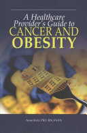 A Healthcare Provider s Guide to Cancer and Obesity