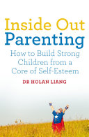 Inside Out Parenting Esteem? Dr Liang Presents Her Practical Approach