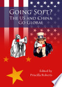 Going Soft The Us And China Go Global