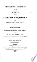 Historical Sketches of the Missions of the United Brethern for Propagating the Gospel Among the Heathen  from Their Commencement to the Year 1817