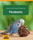 Games and House Design for Parakeets