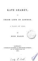 Kate Gearey Or Irish Life In London book